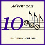 Miss Music Nerd's Musical Advent Calendar, Day 10!