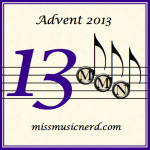 Miss Music Nerd's Musical Advent Calendar, Day 13!