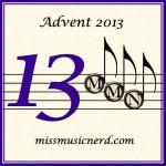 Miss Music Nerd's Musical Advent Calendar, Day 13!