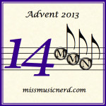 Miss Music Nerd's Musical Advent Calendar, Day 14!