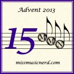 Miss Music Nerd's Musical Advent Calendar, Day 15!