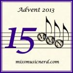 Miss Music Nerd's Musical Advent Calendar, Day 15!