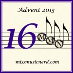 Miss Music Nerd's Musical Advent Calendar, Day 16!