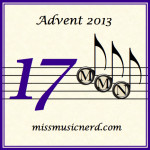 Miss Music Nerd's Musical Advent Calendar, Day 17!
