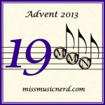 Miss Music Nerd's Musical Advent Calendar, Day 19!