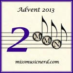 Miss Music Nerd's Musical Advent Calendar, Day 2!