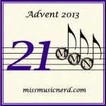 Miss Music Nerd's Musical Advent Calendar, Day 21!