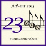 Miss Music Nerd's Musical Advent Calendar, Day 23!
