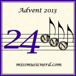 Miss Music Nerd's Musical Advent Calendar, Day 24!