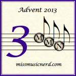 Miss Music Nerd's Musical Advent Calendar, Day 3!