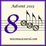 Miss Music Nerd's Musical Advent Calendar, Day 8!
