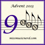 Miss Music Nerd's Musical Advent Calendar, Day 9!